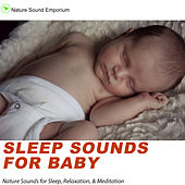 Sleep Sounds For Baby - Nature Sounds for Relaxation, Meditation, Studying  & Deep Sleep von Nature Sound Emporium