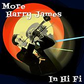 More Harry James In Hi-Fi by Harry James
