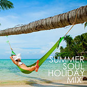 Summer Soul Holiday Mix by Various Artists