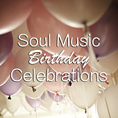Soul Music Birthday Celebrations de Various Artists