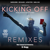 Kicking Off : Remixes (Original Sountrack) de Si Begg