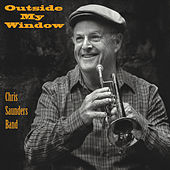 Outside My Window by Chris Saunders Band