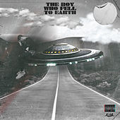 The Boy Who Fell To Earth by Lil Silk