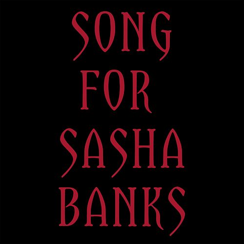 Song for Sasha Banks by The Mountain Goats