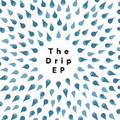 The Drip: EP von Various Artists