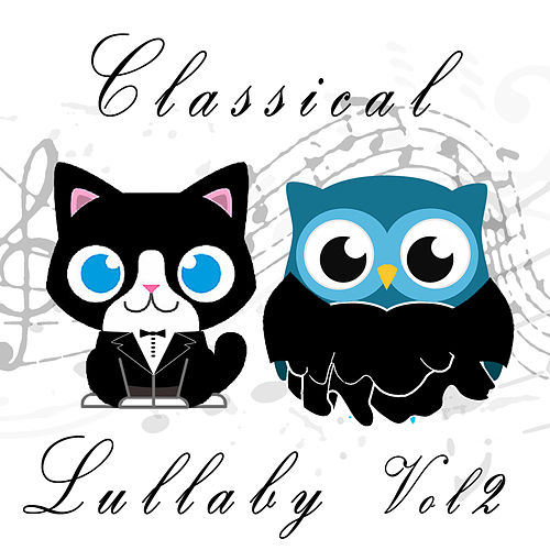 Classical Lullabies, Vol. 2 by The Cat and Owl
