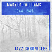 1944-1945 by Mary Lou Williams