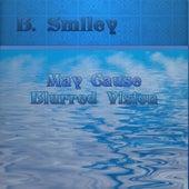May Cause Blurred Vision von B.Smiley