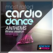 Most Rated Cardio Dance Anthems Fitness Session by Various Artists
