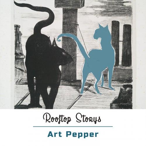 Rooftop Storys von Art Pepper