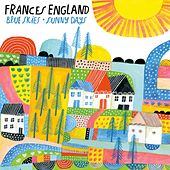 Blue Skies and Sunny Days by Frances England