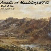 Amadis at Mandolin, LWV. 63 de Mark Delisle
