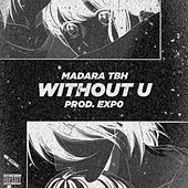 Without U by Madara TBH