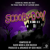 Scooby-Doo - Scooby-Doo, Where Are You? - Main Theme by Geek Music