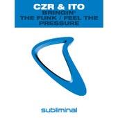 Bringin' The Funk / Feel The Pressure de CZR