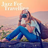 Jazz For Travelling di Various Artists