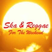Ska & Reggae For The Weekend de Various Artists
