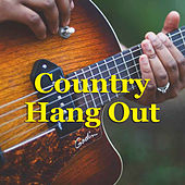 Country Hang Out by Various Artists