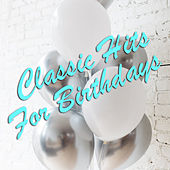Classic Hits For Birthdays by Various Artists