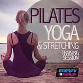 Pilates Yoga and Stretching Training Session (15 Tracks Non-Stop Mixed Compilation for Fitness & Workout - 75 - 120 BPM) de Various Artists
