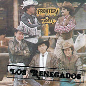 Frontera Norte by Renegados