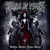 Darkly, Darkly, Venus Aversa by Cradle of Filth