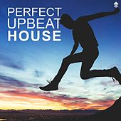 Perfect Upbeat House by Various Artists