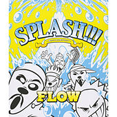 Splash!!! de FLOW
