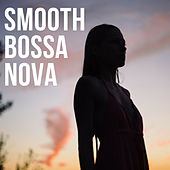 Smooth Bossa Nova by Francesco Digilio