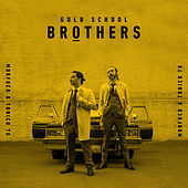 Brothers by Gold School