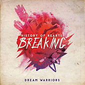 History of Hearts Breaking by Dream Warriors