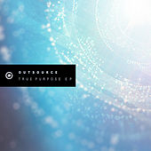 True Purpose EP by Outsource