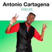 Vuelve de Antonio Cartagena