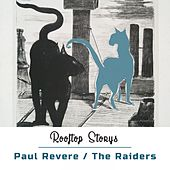 Rooftop Storys by Paul Revere & the Raiders