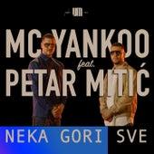 Neka Gori Sve von MC Yankoo