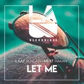 Let Me by Ilkay Sencan