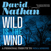 Wild Is the Wind: A Personal Tribute to Nina Simone (The 432hz Masters: Expanded Edition) (Remastered) von David Nathan