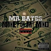 Money On My Mind von Mr. Bates