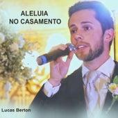 Aleluia no Casamento de Lucas Berton