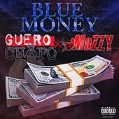 Blue Money (feat. Mozzy) von Guero Chapo