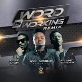 Word Is Working Remix de Mr. Noble