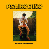 What You've Done to Me von Psaiko.Dino