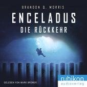 Enceladus - Die Rückkehr (Eismond 4) von Brandon Q. Morris