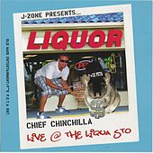 Presents: Chief Chinchilla...Live at the Liqua Sto von J-Zone