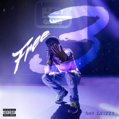 Free 3 by Shy Glizzy