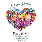 Have It All (Easy Star All-Stars & Michael Goldwasser Reggae Mix) by Jason Mraz