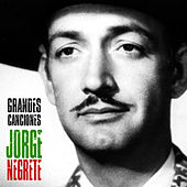 Grandes Canciones (Remastered) by Jorge Negrete