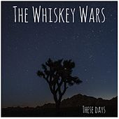 These Days de The Whiskey Wars