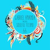 Soulful Techno 66 by Gabriel Ananda