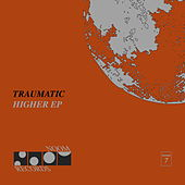 Higher EP by Traumatic